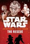 Star Wars Adventures in Wild Space the Rescue: (book 6)