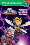 World Of Reading Super Hero Adventures: This is Ant-Man (and the Wasp!) (Level 1)
