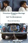 Victorious Kingdom Marriage Series - Not So Honeymoon