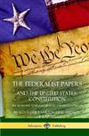 The Federalist Papers, and the United States Constitution: The Eighty-Five Federalist Articles and Essays, Complete (Hardcover)