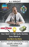How I Build 5 - 8 High Quality Backlinks Every Month to Any Site in Any Niche