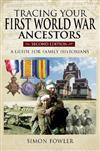 Tracing Your First World War Ancestors - Second Edition: A Guide for Family Historians