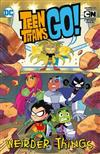 Teen Titans Go!: Weirder Things