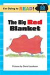 I'm Going to Read (R) (Level 1): The Big Red Blanket