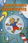 No-Sweat Science (R): Super Science Experiments