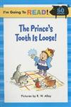 I'm Going to Read (R) (Level 1): The Prince's Tooth Is Loose!