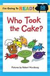 I'm Going to Read (R) (Level 1): Who Took the Cake?