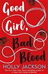 Good Girl, Bad Blood - The Sunday Times bestseller and sequel to A Good Girl's Guide to Murder
