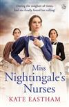 Miss Nightingale's Nurses: During the toughest of times, has she finally found her calling?