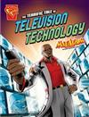 The Terrific Tale of Television Technology: Max Axiom STEM Adventures
