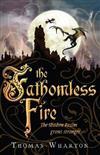 The Fathomless Fire: The Perilous Realm Book 2
