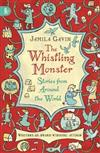 The Whistling Monster: Stories from Around the World