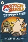 Pigsticks and Harold and the Tuptown Thief