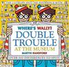 Where's Wally? Double Trouble at the Museum: The Ultimate Spot-the-Difference Book!: Over 500 Differences to Spot!