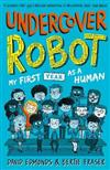 Undercover Robot: My First Year as a Human