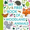 My First Book of Woodland Animals