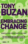 Embracing Change (new edition): Essential Steps to Make Your Future Today