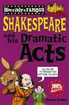 William Shakespeare and His Dramatic Acts