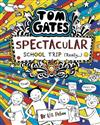 Tom Gates: Spectacular School Trip (Really)