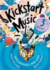 Kickstart Music 3: Music Activities Made Simple - 9-11 Year-Olds