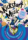 Kickstart Music Early Years: Music Activities Made Simple - Early Years - 3-5 Years