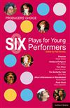 Producers' Choice - Six Plays for Young Performers: Promise; Oedipus/Antigone; Tory Boyz; Butterfly Club; Alice's Adventures in Wonderland; Punk Rock