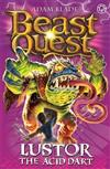 Beast Quest: Lustor the Acid Dart: Series 10 Book 3