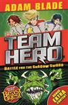 Team Hero: Battle for the Shadow Sword: Series 1 Book 1