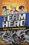 Team Hero: Rise of the Shadow Snakes: Series 2 Book 4