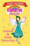Rainbow Magic Early Reader: Catherine the Fashion Princess Fairy
