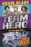 Team Hero: The Ice Wolves: Series 3 Book 1 With Bonus Extra Content!