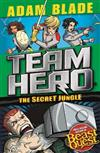 Team Hero: The Secret Jungle: Series 4 Book 1
