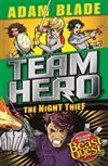 Team Hero: The Night Thief: Series 4 Book 3