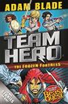 Team Hero: The Frozen Fortress: Special Bumper Book 4