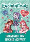 Enchantimals: Friendship Fun Sticker Activity