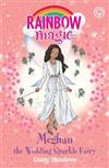 Rainbow Magic: Meghan the Wedding Sparkle Fairy