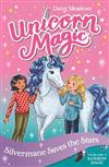 Unicorn Magic: Silvermane Saves the Stars: Series 2 Book 1