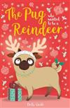 The Pug Who Wanted to Be A Reindeer