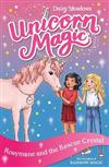 Unicorn Magic: Rosymane and the Rescue Crystal: Series 4 Book 1