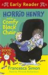 Horrid Henry Early Reader: Horrid Henry and the Comfy Black Chair: Book 31