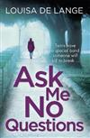 Ask Me No Questions: Twins have a special bond someone will kill to break...