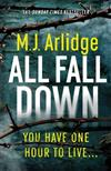 All Fall Down: The Brand New D.I. Helen Grace Thriller