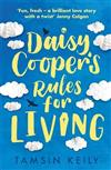 Daisy Cooper's Rules for Living: 'Fun, fresh - a brilliant love story with a twist' Jenny Colgan