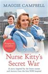 Nurse Kitty's Secret War: A novel inspired by the brave nurses and doctors from the first NHS hospital