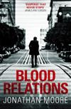 Blood Relations: The smart, electrifying noir thriller follow up to The Poison Artist