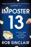 Imposter 13: The explosive finale to the Sleeper 13 trilogy!