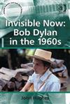 Invisible Now: Bob Dylan in the 1960s