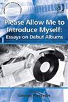Please Allow Me to Introduce Myself: Essays on Debut Albums