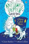 Knitbone Pepper: Ghost Dog and a Horse called Moon