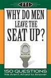 Why Do Men Leave the Seat Up?